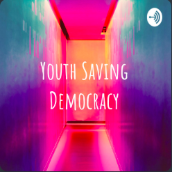 #1 Debut Episode of Youth Saving Democracy