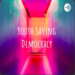 #1 Debut Episode of Youth Saving Democracy